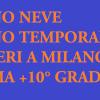 Fallimento dei famosi siti, nessun Temporale di Neve ieri a Milano, +3+10 sole e pioggia