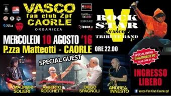 10 Agosto: Vasco Day '16 Caorle – Rockstar Band Guest Rocchetti, Cucchia, Solieri, Spagnoli